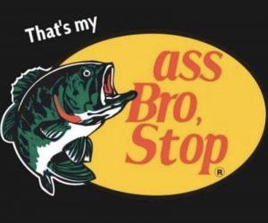 That's My Ass Bro Stop – Meme