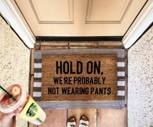 Hold On, We're Not Probably Wearing Pants Doormat – The most realest doormat ever!