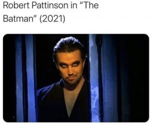Robert Pattinson In The Batman – Meme