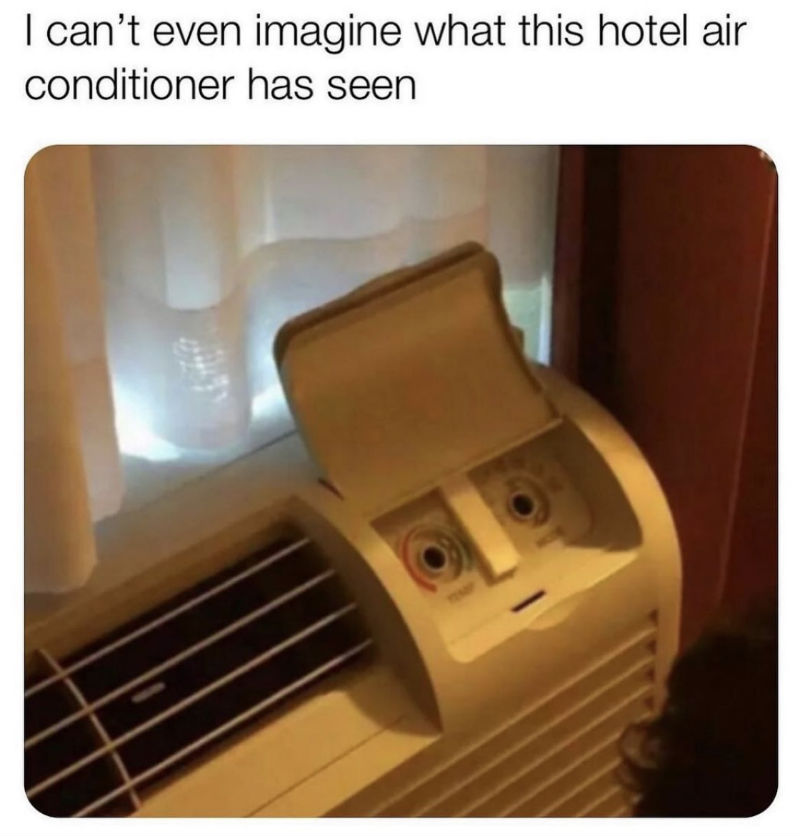 i cant even imagine what this air conditioner has seen