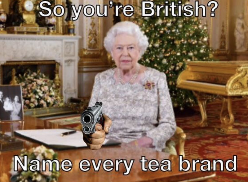 so you're british name every tea brand