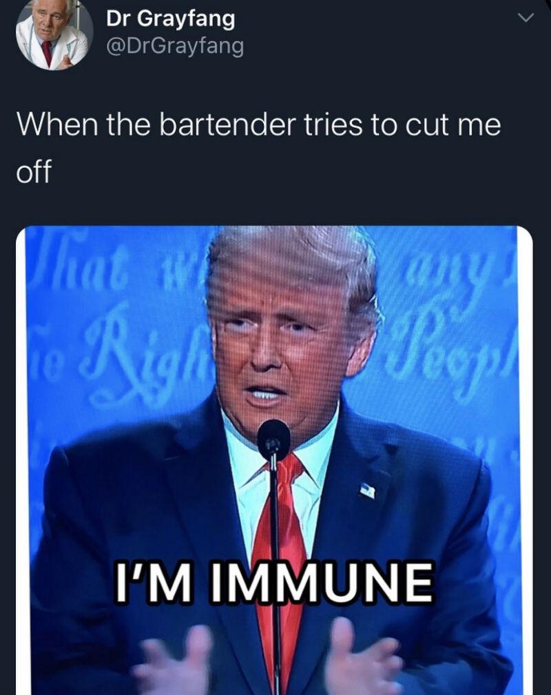 trump im immune meme