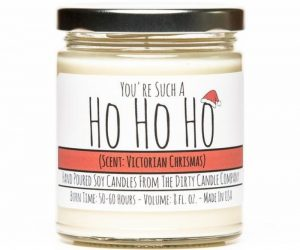 "You're Such A Ho Ho Ho Candle – ""You're Such a Ho Ho Ho"" isn't JUST a candle, it's a statement!"