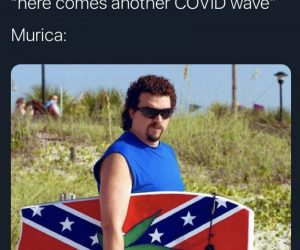 Here Comes Another COVID Wave – Murica Meme