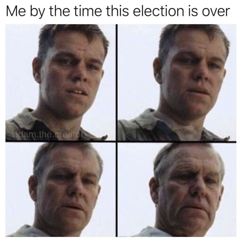 me by the time this election is over