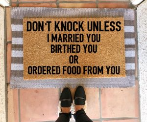 Don't Knock Doormat – This doormat is the perfect way to greet you and your guests every day!