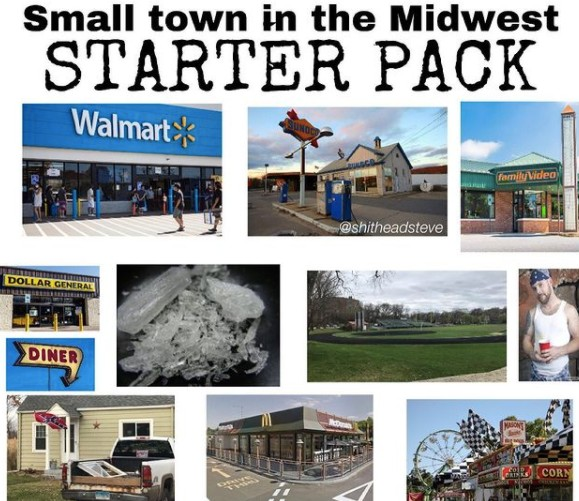 small town in the midwest starter pack