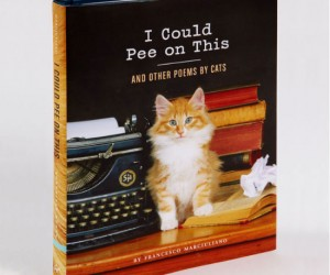 I Could Pee on This – Poems from the mind of a cat.