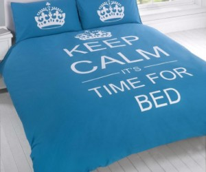 Keep calm, it's the best time of the day, bed time!