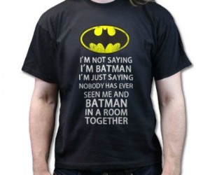 I'm not saying I'm Batman Tee – Think about it…