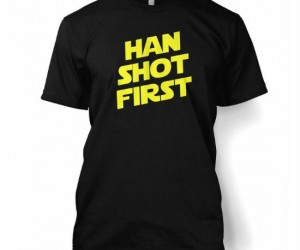 Star Wars Han Shot First Tee – Put to rest the age old argument that Han really did in fact shoot first.