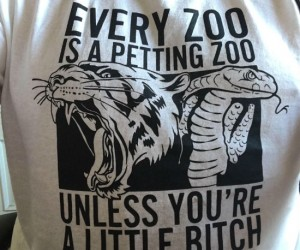 Every zoo is a petting zoo unless you're a little bitch! shirt