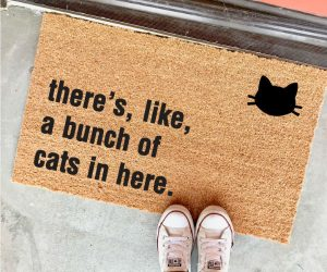 Bunch of Cats In Here Doormat – Seriously there's like a bunch of cats in here. You've been warned!