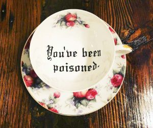 You've Been Poisoned Tea Set – Let's have a tea party bitches!