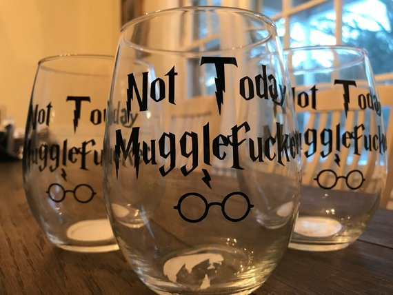Not Today Mugglefucker
