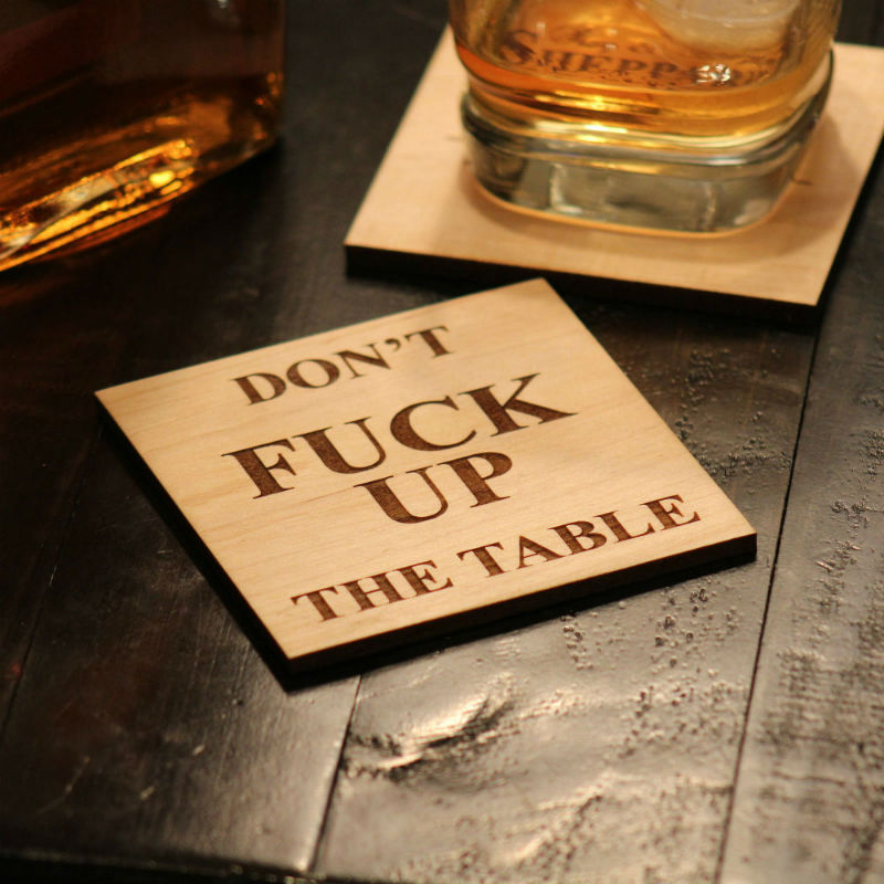 dont f up the table coasters