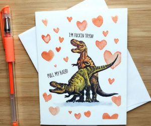 T-Rex Valentine's Day Card – Pull my hair! I'm fucking tryin! Each card is printed on premium heavy card stock and measures 4.25″ x 5.5″ inches folded