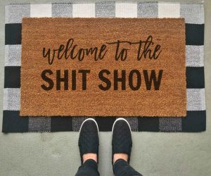 """Welcome To The Shit Show Doormat –18×30"""" Doormat coir face with vinyl non skid backing mold and mildew proof. All Doormats are hand painted with a premium outdoor paint and"""