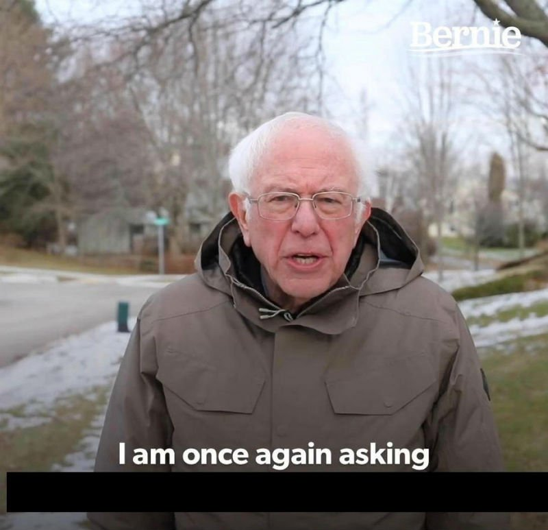 bernie sanders i am once again asking for your financial support meme template