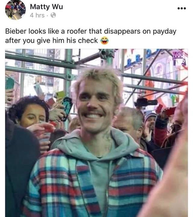 Justin Bieber Looks Like A Roofer That Disappears On