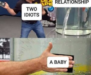 Two idiots a doomed relationship a baby meme