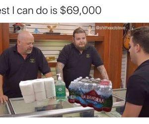Best I can do is 69000 pawn stars corona virus meme