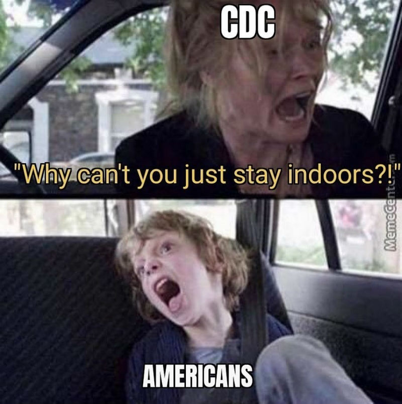 cdc why cant you just stay inside meme
