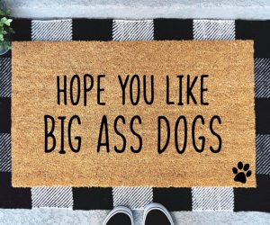 Hope you like big ass dogs doormat – Hope you like big ass dogs! Enough said!