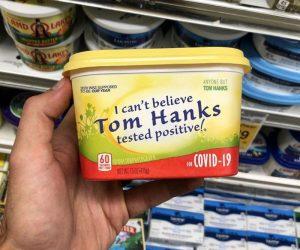 I Can't Believe Tom Hanks Tested Positive For Corona Virus Butter Meme