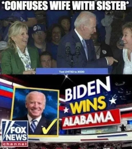 Joe Biden Confuses Wife With Sister Wins Alabama - Meme - Shut Up ...