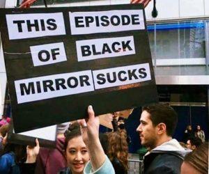 This episode of black mirror sucks sign – meme