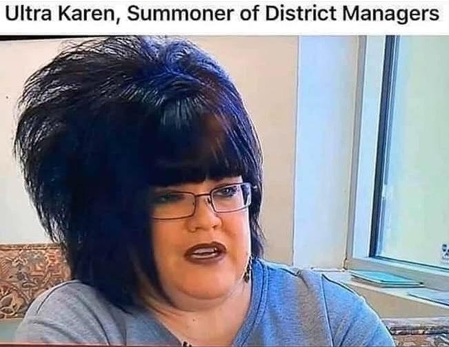 ultra karen summoner of district managers meme