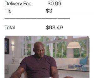 Food On Ubereats Delivery Fee Tip $98.49 Michael Jordan Meme