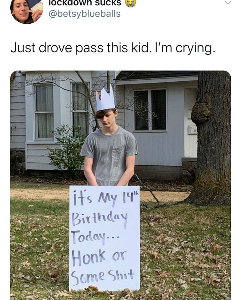its my 14th birthday honk or some shit