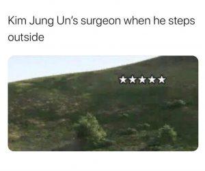 Kim Jong Un's Surgeon When He Steps Outside – Meme