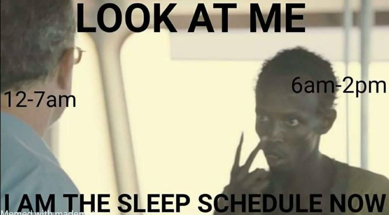 look at me i am the sleep schedule now meme