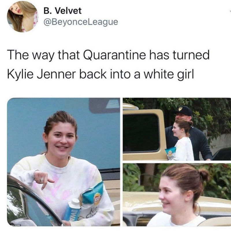 quarantine has turned kylie jenner back into a white girl