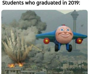 Students Who Graduated In 2019 Meme