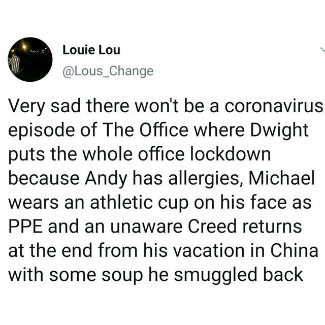 very sad there wont be a coronavirus episode of the office