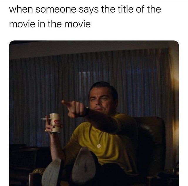 when someone says the title of the movie in the movie meme