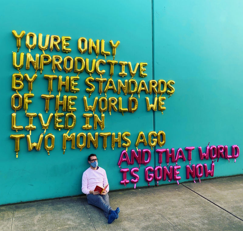 you're only unproductive by the standards of the world we lived in 2 months ago