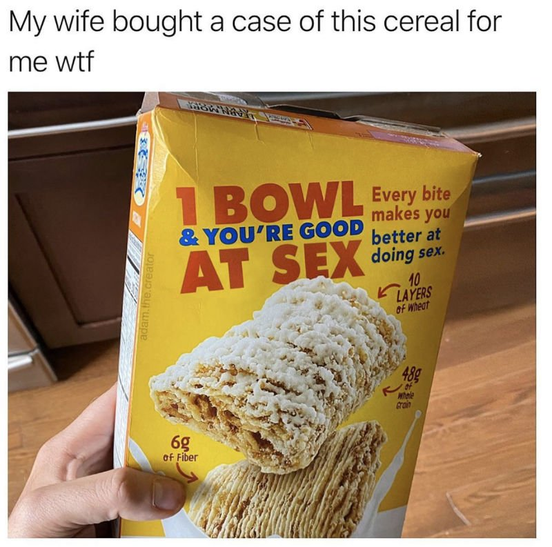1 bowl and you're good at sex cereal