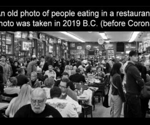 A Photo Of People Eating In A Restaurant 2019 BC (Before Corona) Meme