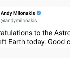 Congratulations To The Astronauts That Left Earth Today Good Choice – Tweet