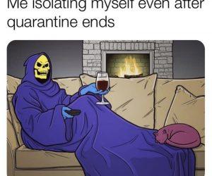 Me Isolating Myself Even After Quarantine Ends – Meme