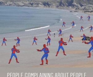 People Complaining About People At The Beach When You Are People At The Beach – Spiderman Meme