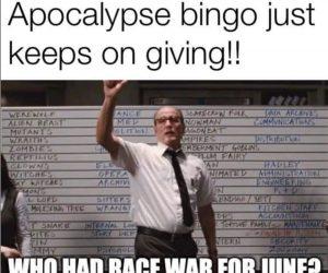 Apocalypse Bingo Who Had Race War For June? – Meme
