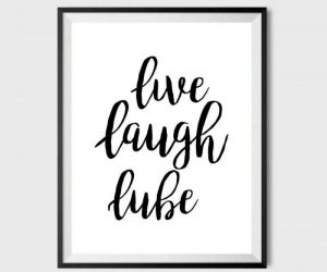 Live Laugh Lube Poster – An inspirational reminder on how to live your life!