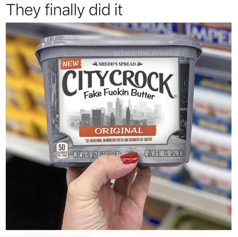 citycrock fake fuckin butter