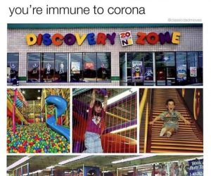 If You Ever Played In A Discovery Zone You're Immune To Corona – Meme
